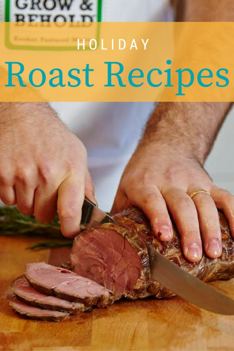 6 Meat Roast Recipes for the Holidays plus tips and tricks from the experts