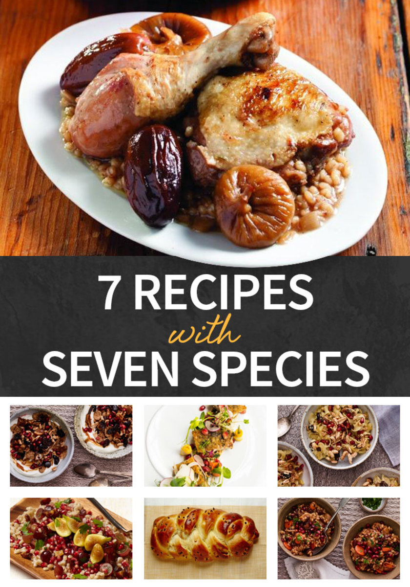 7 recipes with 7 species for Tu Bishvat
