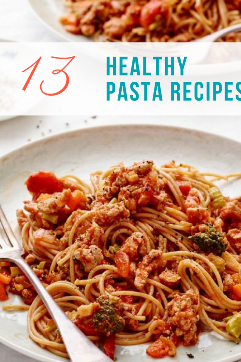 13 healhty pasta recipes to make weeknight dinners easier